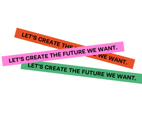 Let's create the future we want.